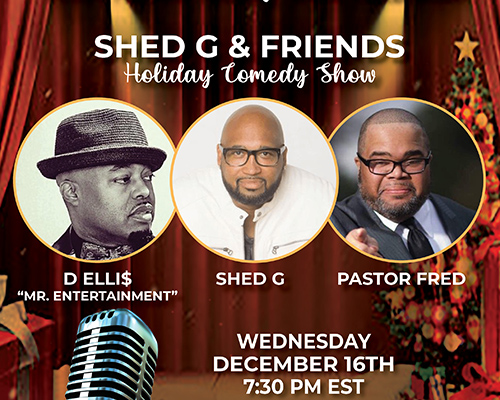 MSM Holiday Comedy Show with Shed G and Friends