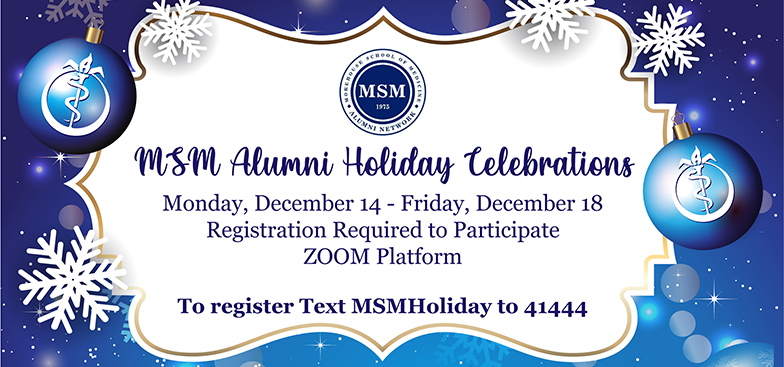 MSM Alumni Holiday Celebration is Monday, December 14 through Friday, December 18