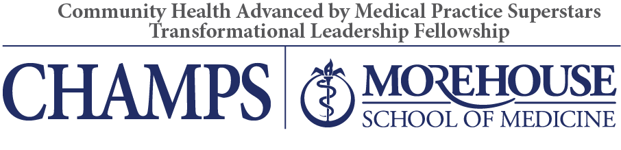 Community Health Advanced by Medical Practice Superstars (CHAMPS) Transformational Leadership Fellowship